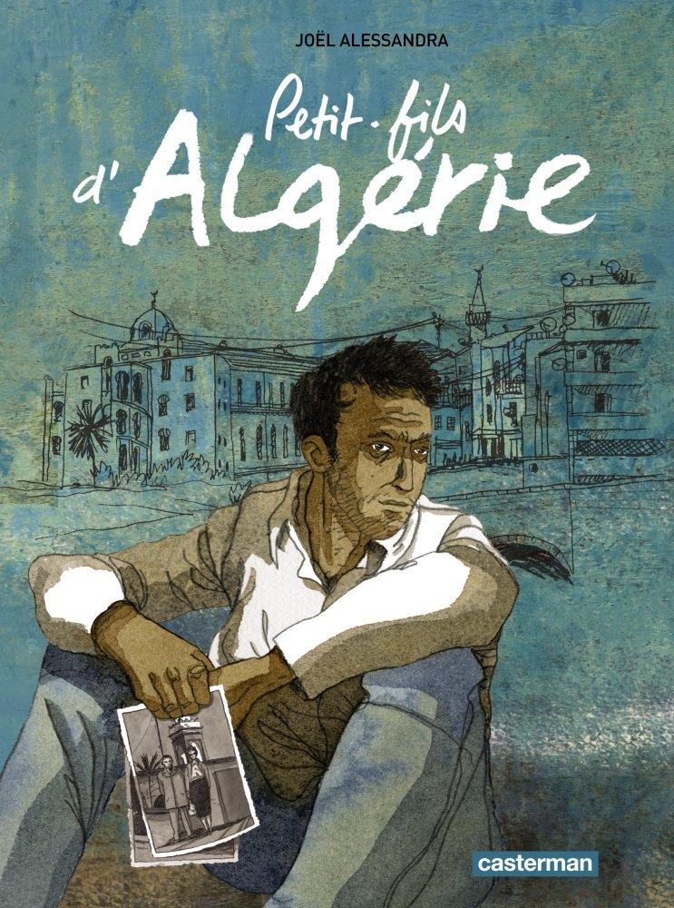 Petit-fils d'Algérie 1 - Petit-fils d'Algérie