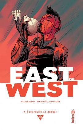 East of West 4 - A qui profite la guerre ?