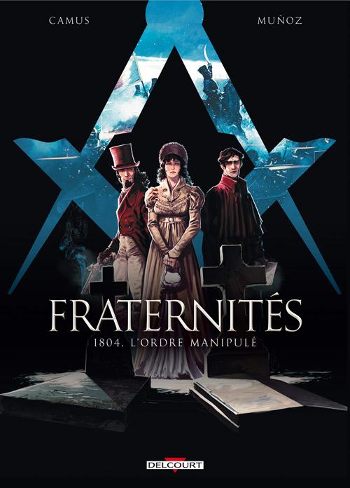 Fraternités 2 - 1804, l'ordre manipulé