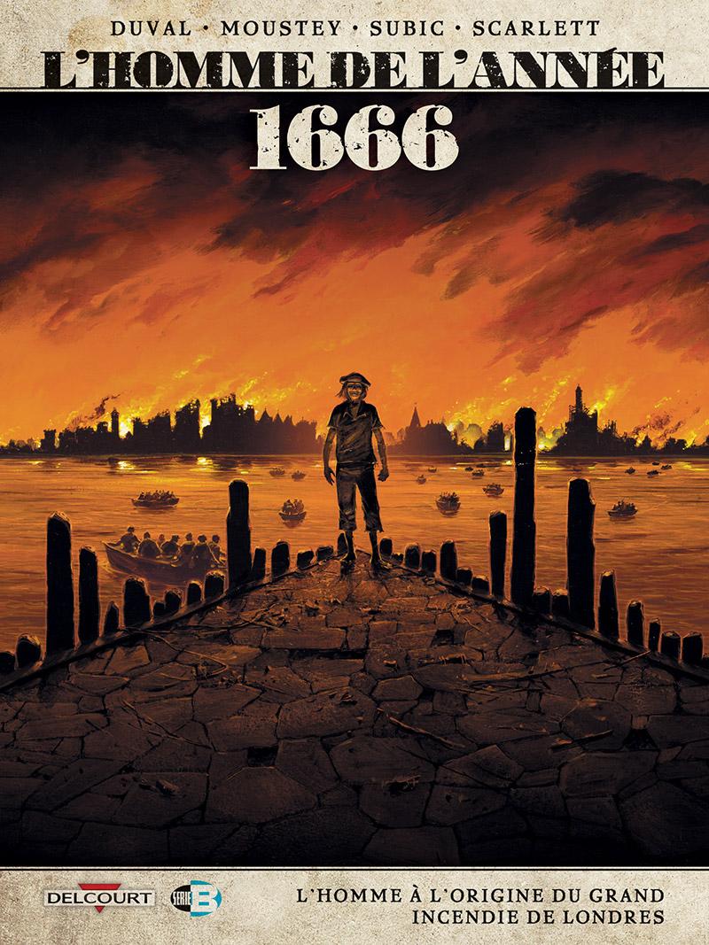 L'Homme de l'année 10 - 1666 : l'homme à l'origine du grand incendie de Londres