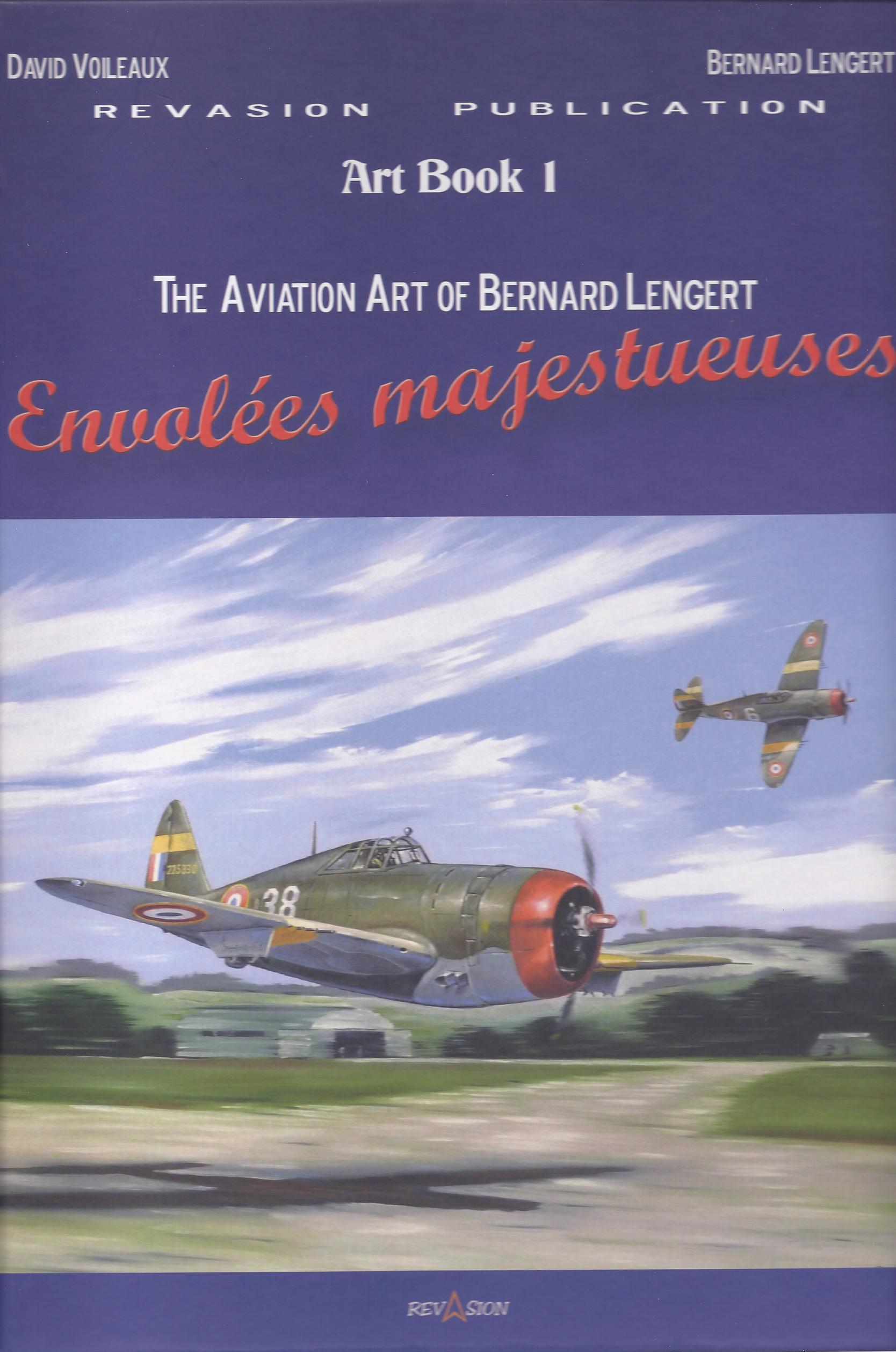 Envolées Majestueuses 1 - The Aviation Art of Bernard Lengert Envolées majestueuses