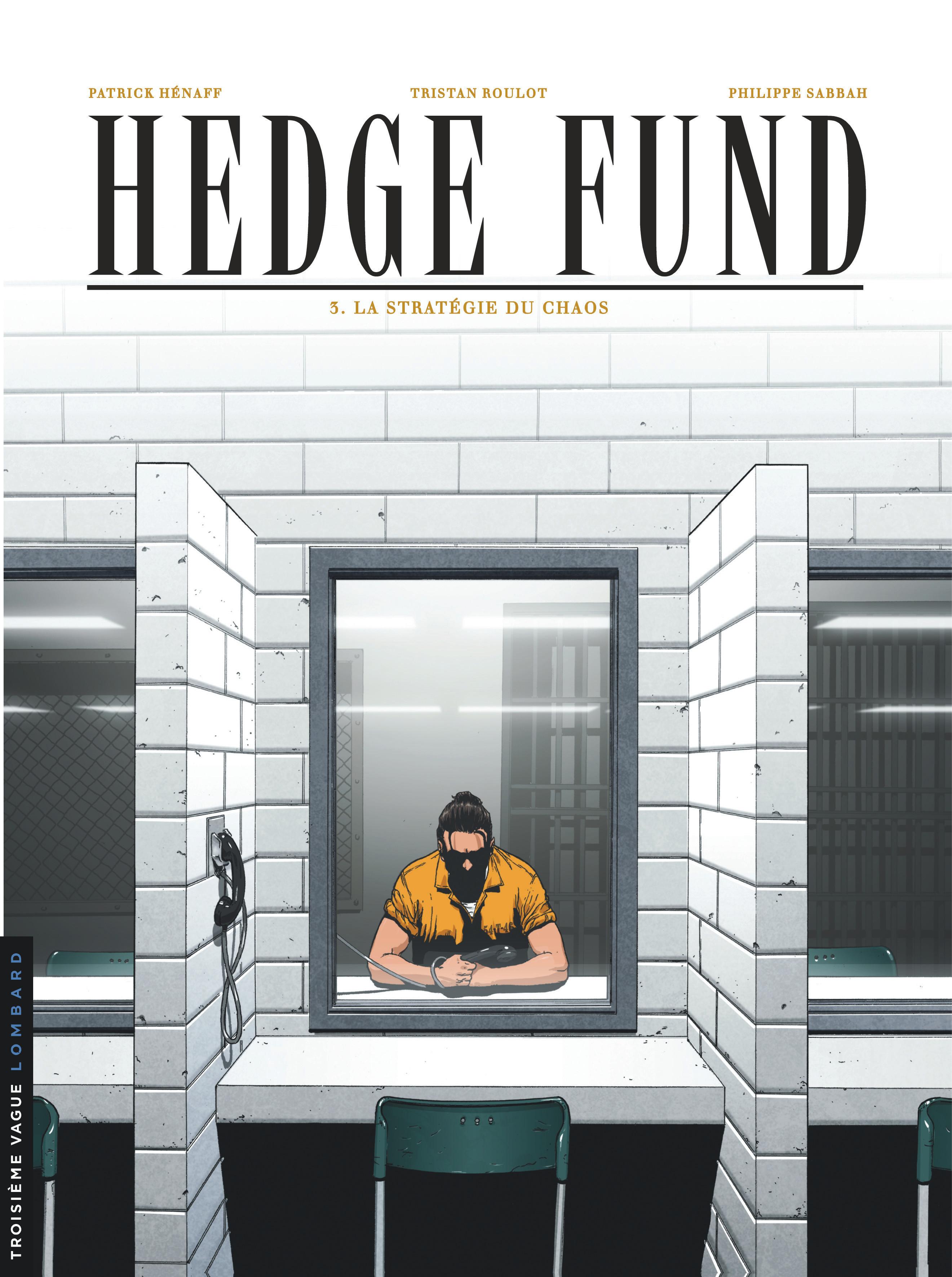 Hedge Fund 3 - La stratégie du chaos
