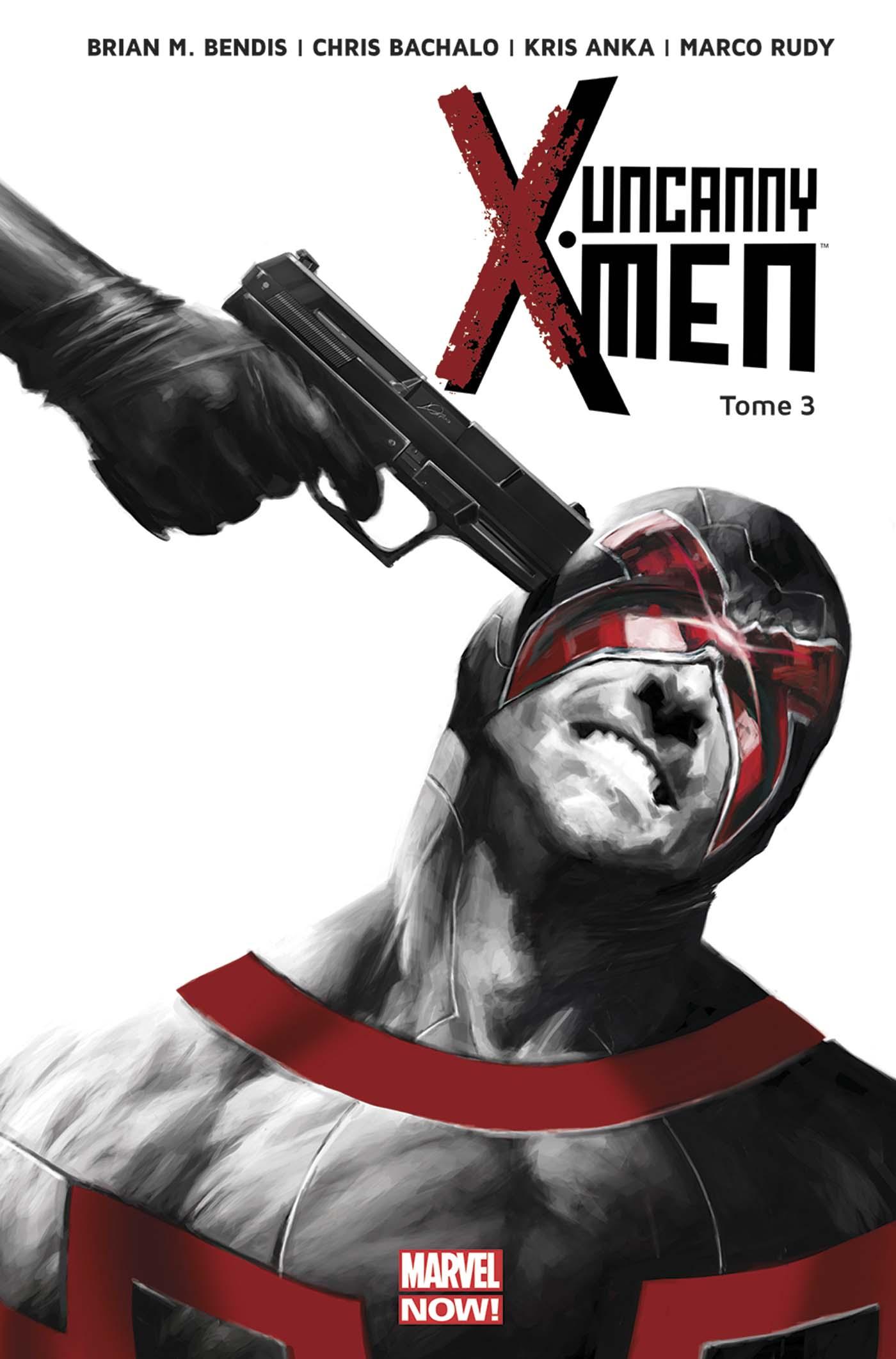 Uncanny X-Men 3 - Le Bon, La Brute Et L'Inhumain