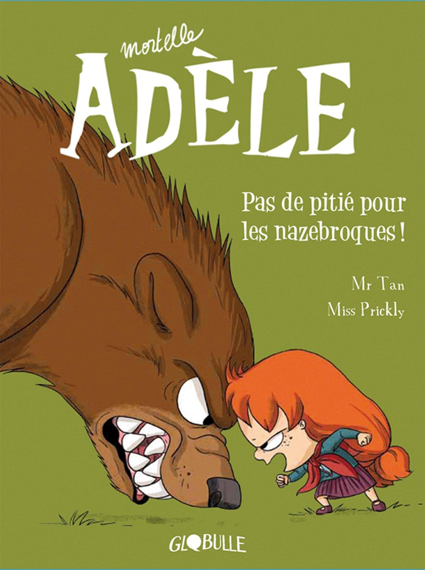 Mortelle Adèle 7 - Pas de pitié pour les nazebroques !