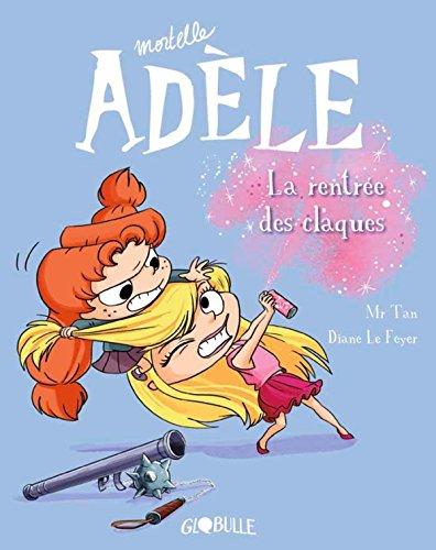 Mortelle Adèle 9 - La rentrée des claques