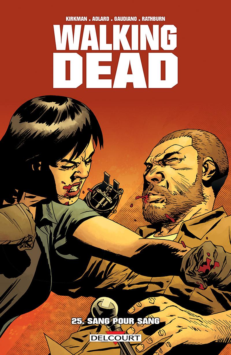 Walking Dead 25 - Sang pour sang