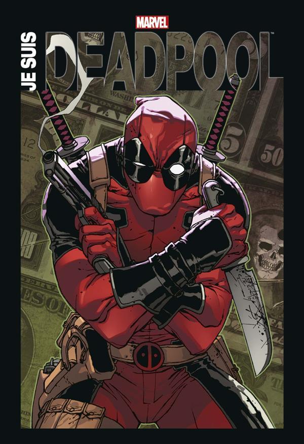 Je Suis Deadpool 1 - JE SUIS DEADPOOL