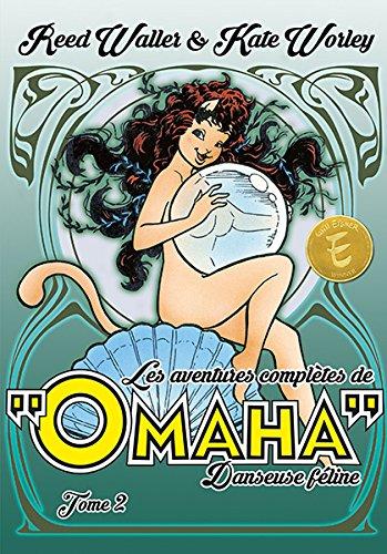 Les Mésaventures de Omaha 2 - Les aventures complètes de Omaha, danseuse féline
