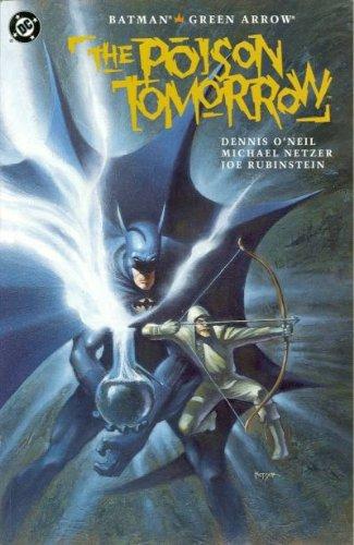 Batman / Green Arrow - The Poison Tomorrow 1 - The Poison Tomorrow