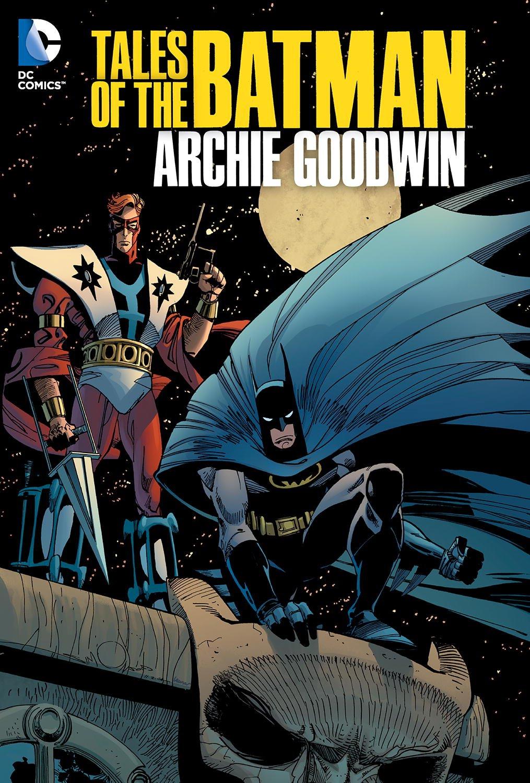 Tales of the Batman - Archie Goodwin 1 - Archie Goodwin