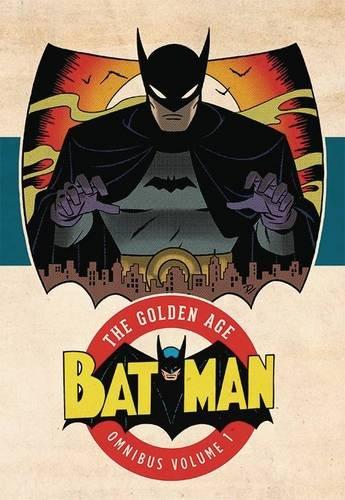 Batman - The Golden Age 1 - Batman: The Golden Age Omnibus Vol. 1