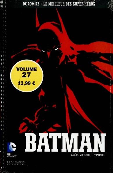 DC Comics - Le Meilleur des Super-Héros 27 -  Batman - Amère Victoire (1ère Partie)
