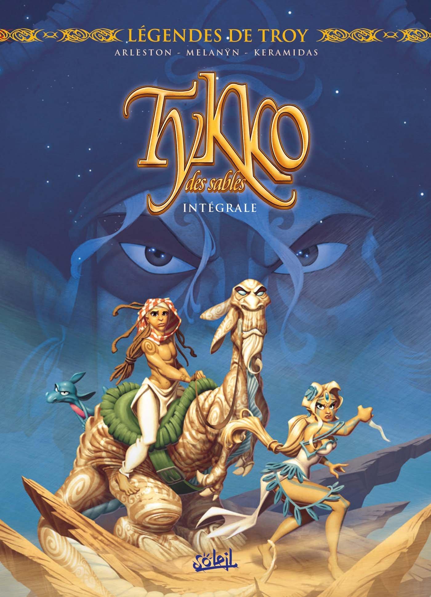 Légendes de Troy : Tykko des sables 1 - Intégrale T.1 à T.3