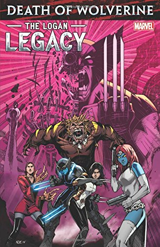 Death of Wolverine - The Logan Legacy 1 - Death of Wolverine: The Logan Legacy