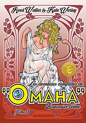 Les Mésaventures de Omaha 3 - Les aventures complètes de Omaha, danseuse féline