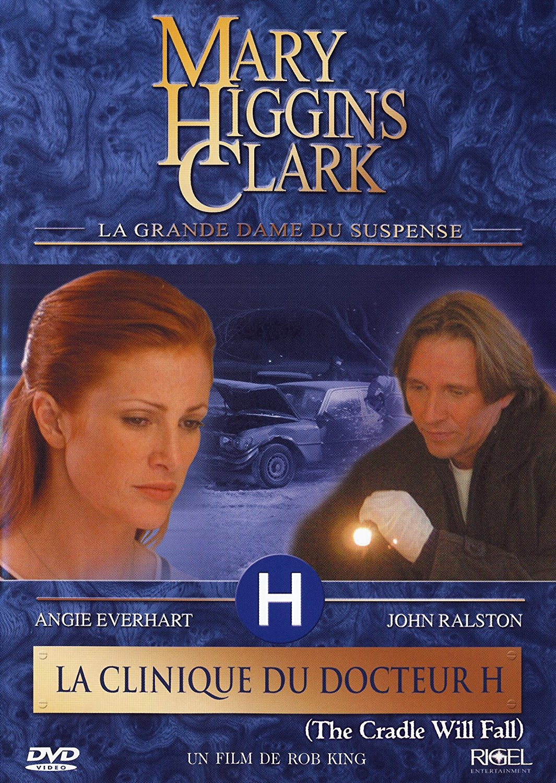 Mary Higgins Clark : la clinique du Docteur H. 0 - Mary Higgins Clark : la clinique du Docteur H.