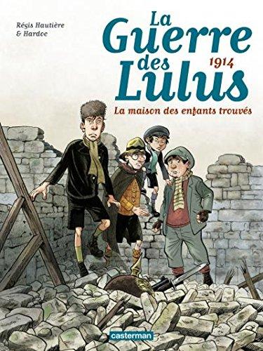 La guerre des Lulus 1 - La maison des enfants trouvés