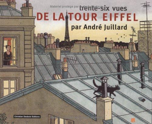 Trente-six vues de la tour Eiffel 0 - Trente-six vues de la tour Eiffel par André Juillard