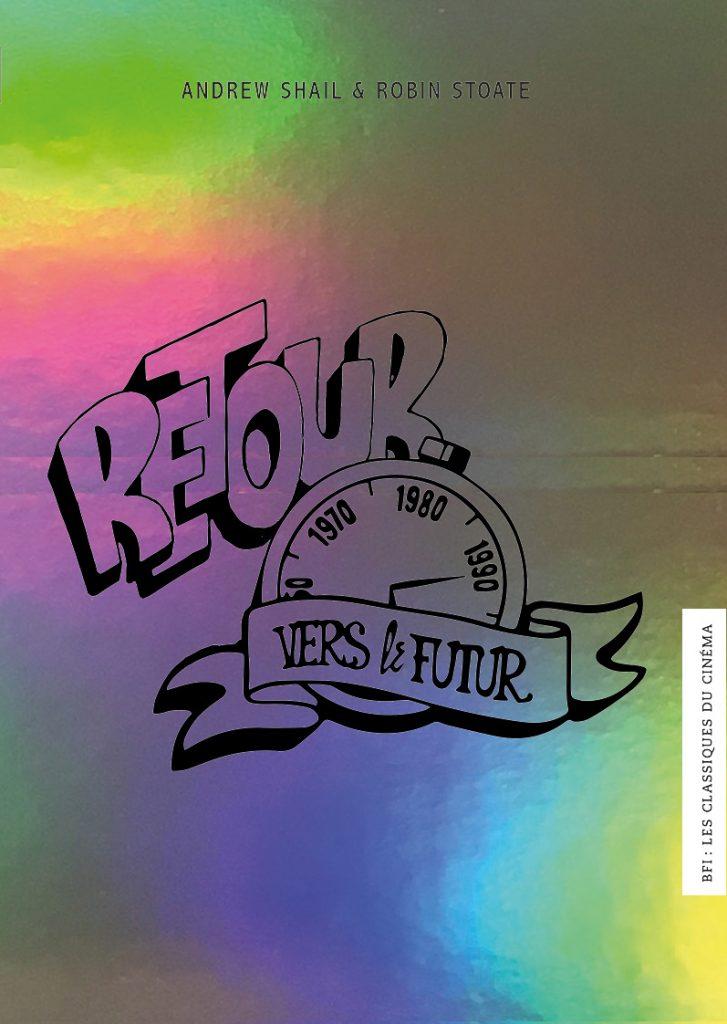 BFI - Les Classiques du Cinéma 7 - Retour vers le Futur