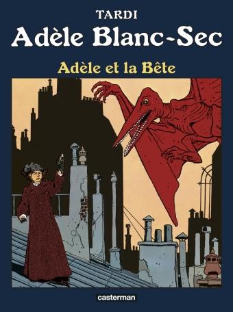 Adèle Blanc-sec 1 - Adèle et la Bête