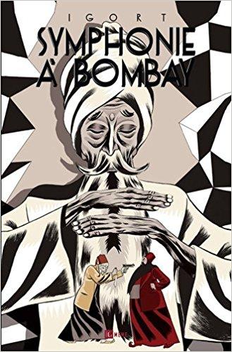 Symphonie à Bombay 1 - Symphonie à Bombay