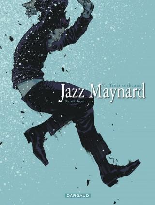 Jazz Maynard 6 - Trois corbeaux
