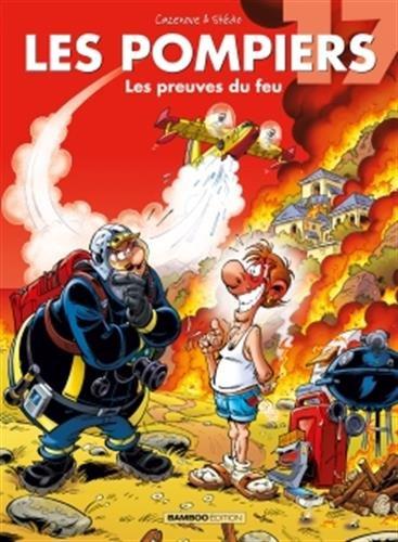 Les pompiers 17 - Les preuves du feu