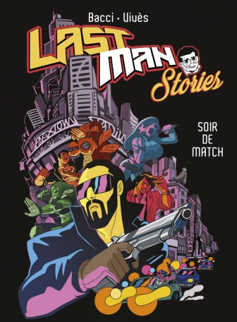 Last man stories 1 - Soir de match
