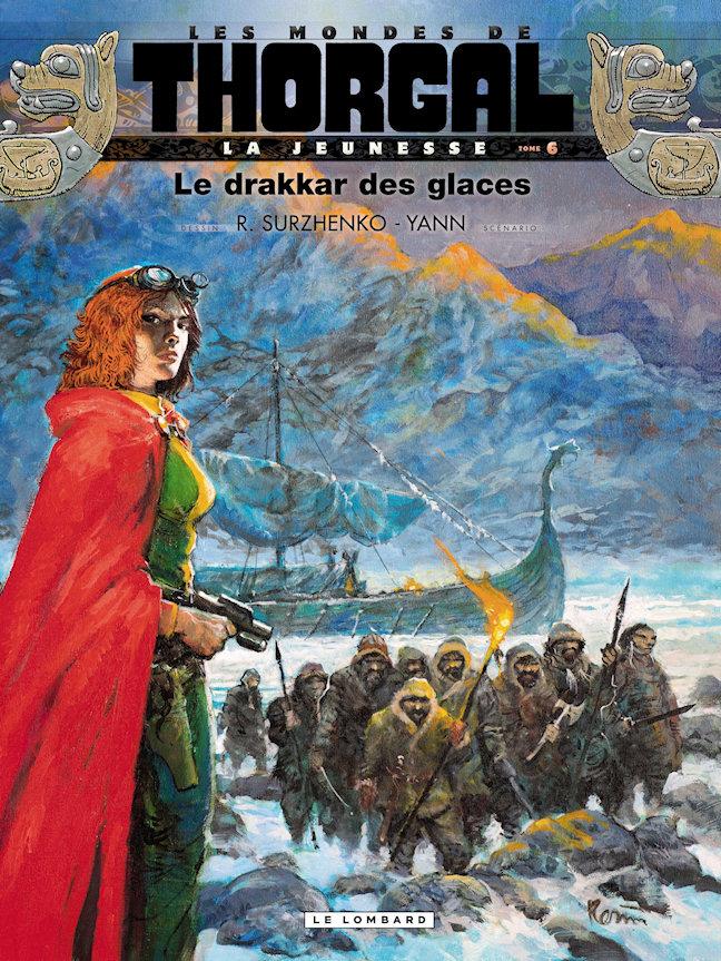 Les mondes de Thorgal - La jeunesse 6 - LE DRAKKAR DE GLACE