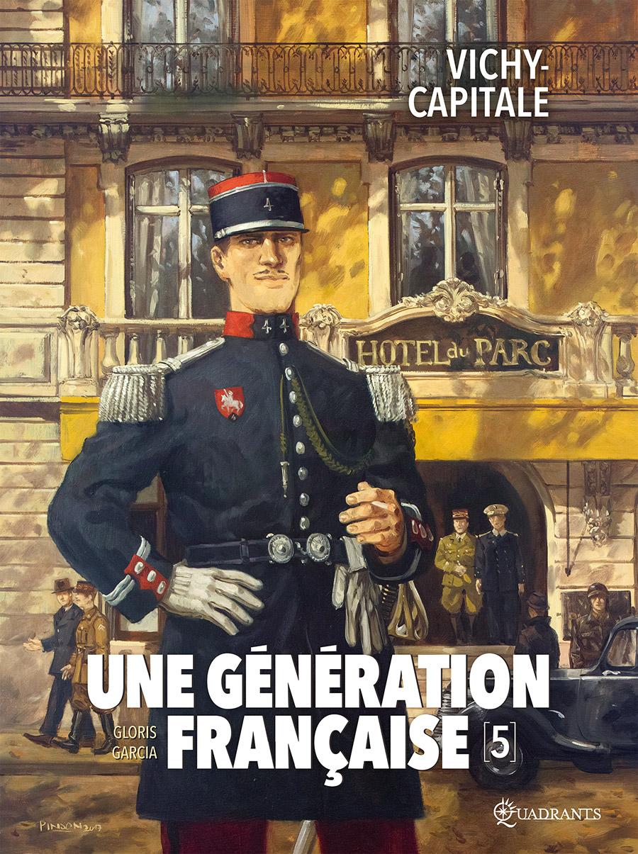 Une génération française 5 - Vichy-capitale
