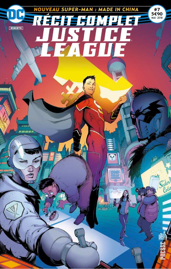 Recit Complet Justice League 7 - Le nouveau surhomme Made in China !