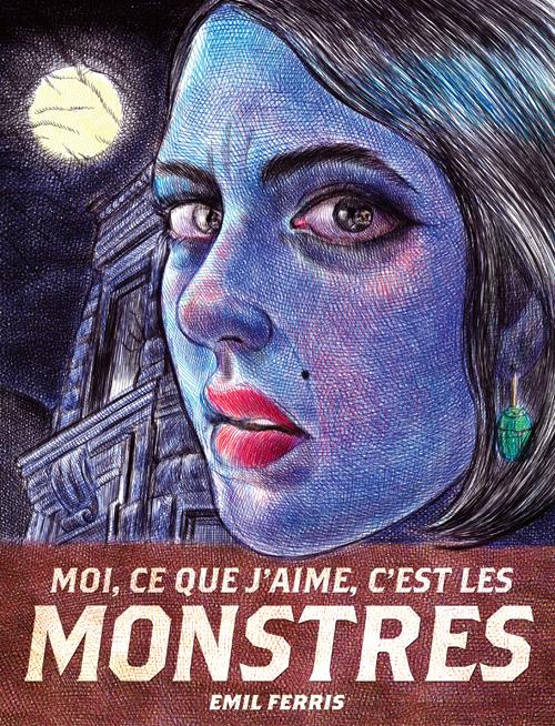 Moi, Ce que J'aime, C'est les Monstres 1 - Livre premier