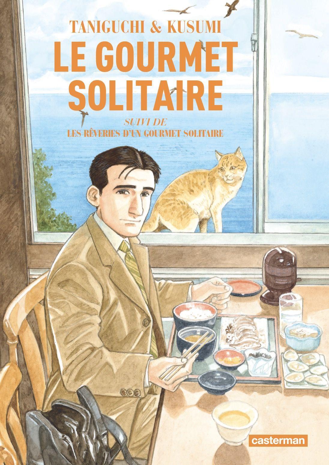 Le Gourmet Solitaire 1 - Le gourmet solitaire : Suivi de Les rêveries d'un gourmet solitaire