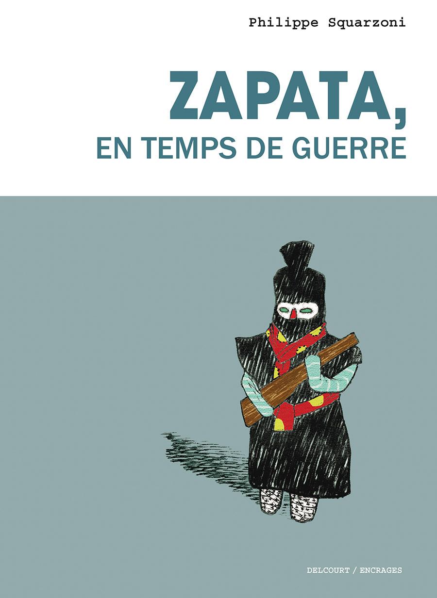 Garduno, en temps de paix 2 - Zapata, en temps de guerre