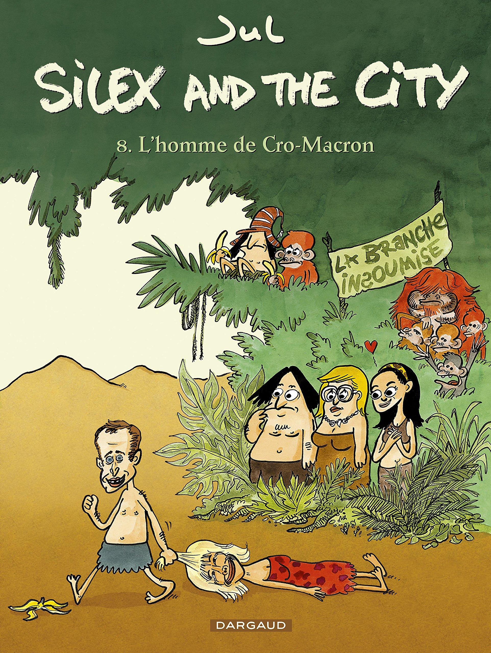 Silex and the city 8 - L'homme de Cro-Macron