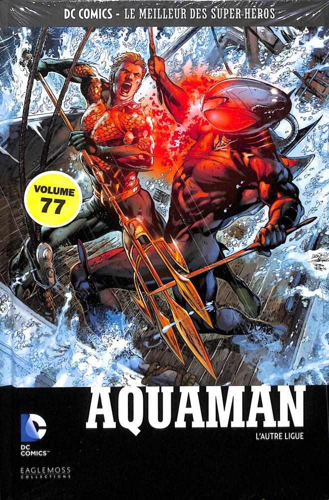 DC Comics - Le Meilleur des Super-Héros 77 - Aquaman : L'Autre Ligue