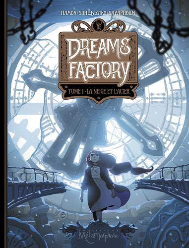 Dreams factory 1 - La neige et l'acier