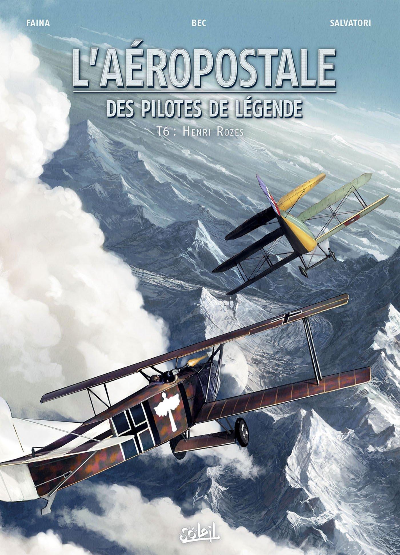 L'aéropostale - Des pilotes de légende 6 - Henri Rozès