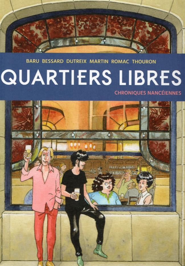 Quartiers libres 1 - Quartiers libres : chroniques nancéiennes