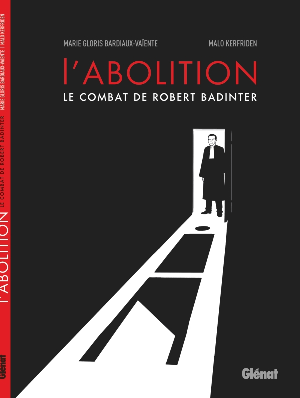 L' abolition - Le combat de Robert Badinter