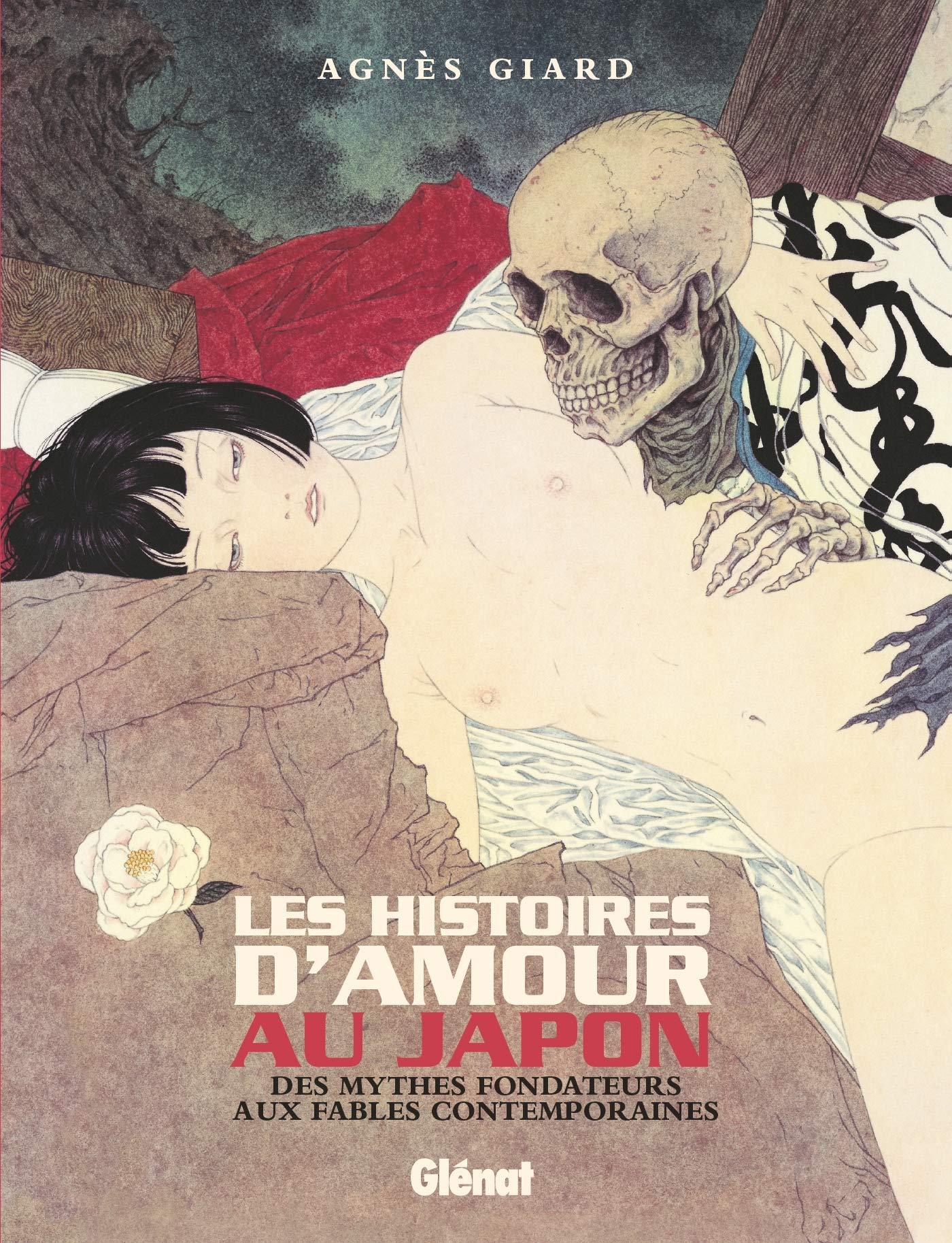 Les histoires d'amour au Japon : Des mythes fondateurs aux fables contemporaines  - Des mythes fondateurs aux fables contemporaines