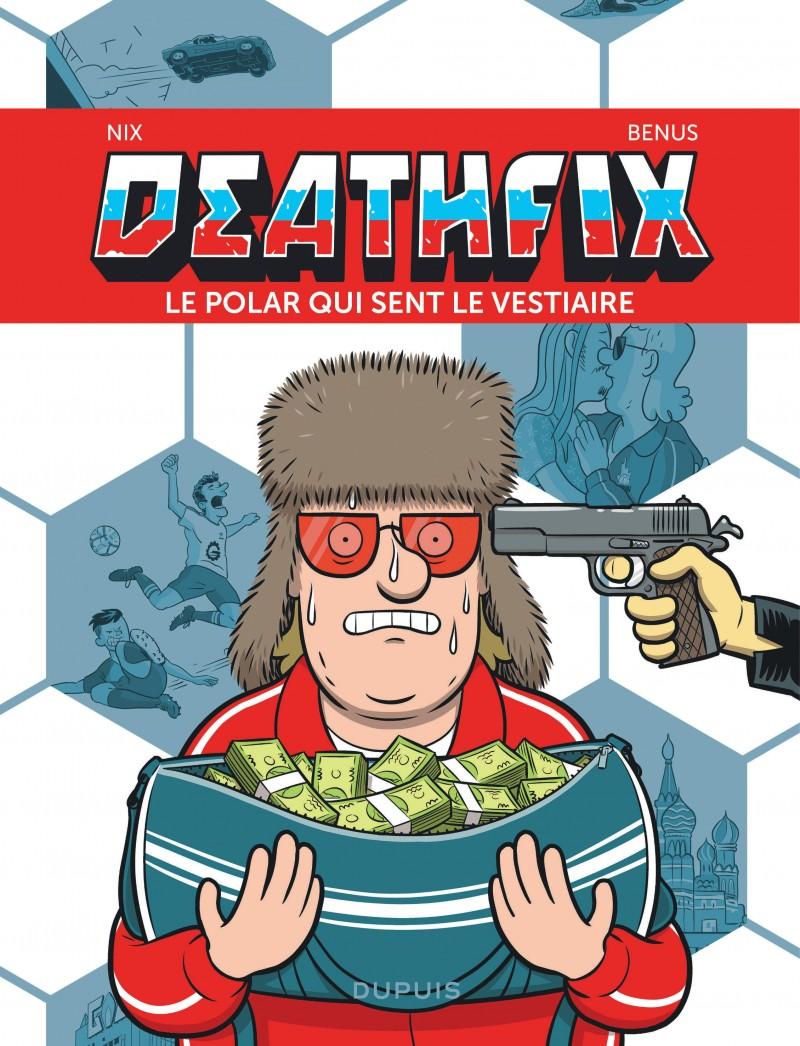 Deathfix  - Le polar qui sent le vestiaire
