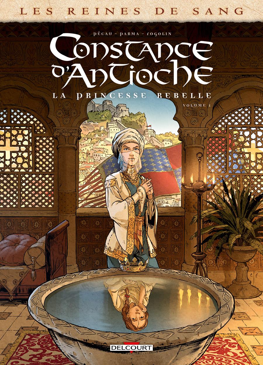 Les reines de sang - Constance d'Antioche, la princesse rebelle 1 - Volume 1