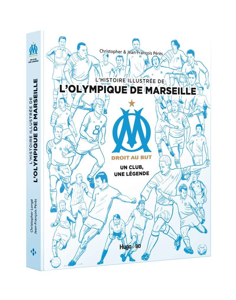 L'histoire illustrée de l'Olympique de Marseille - Un club, une légende 0