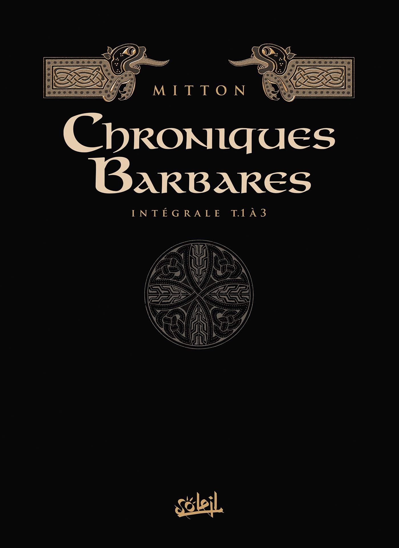 Chroniques barbares 1 - Intégrale T.1 à 3