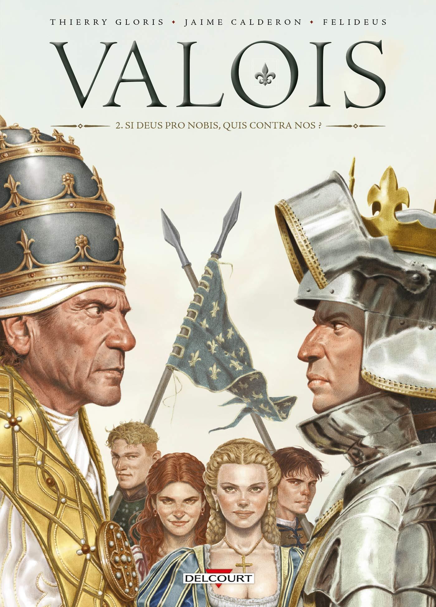 Valois 2 - Si Deus Pro Nobis, Quis Contra Nos ?