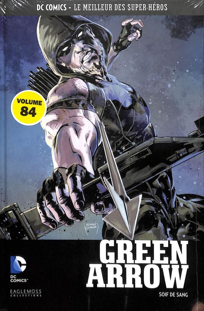 DC Comics - Le Meilleur des Super-Héros 84 - Green Arrow : Soif de Sang