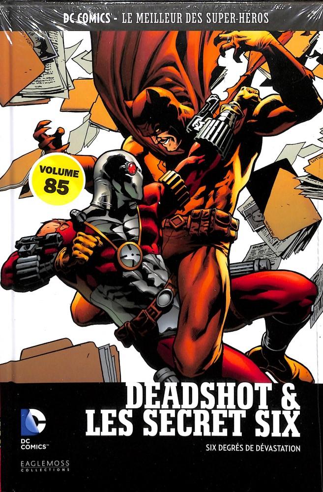 DC Comics - Le Meilleur des Super-Héros 85 - Deadshot & Les Secret Six : Six Degrés de Dévastation