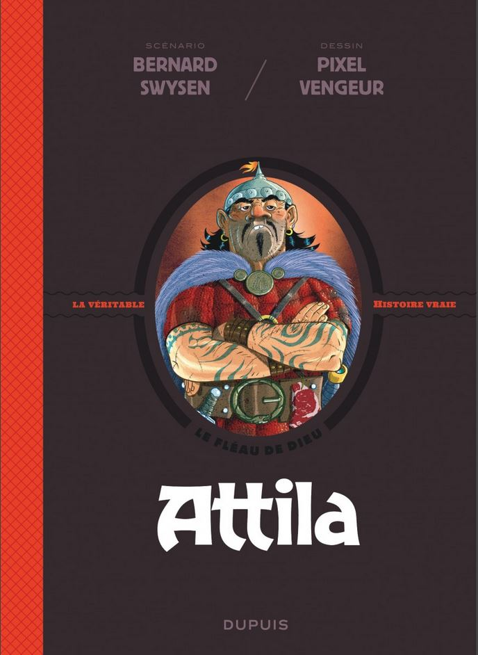 Les méchants de l'histoire 6 - Attila
