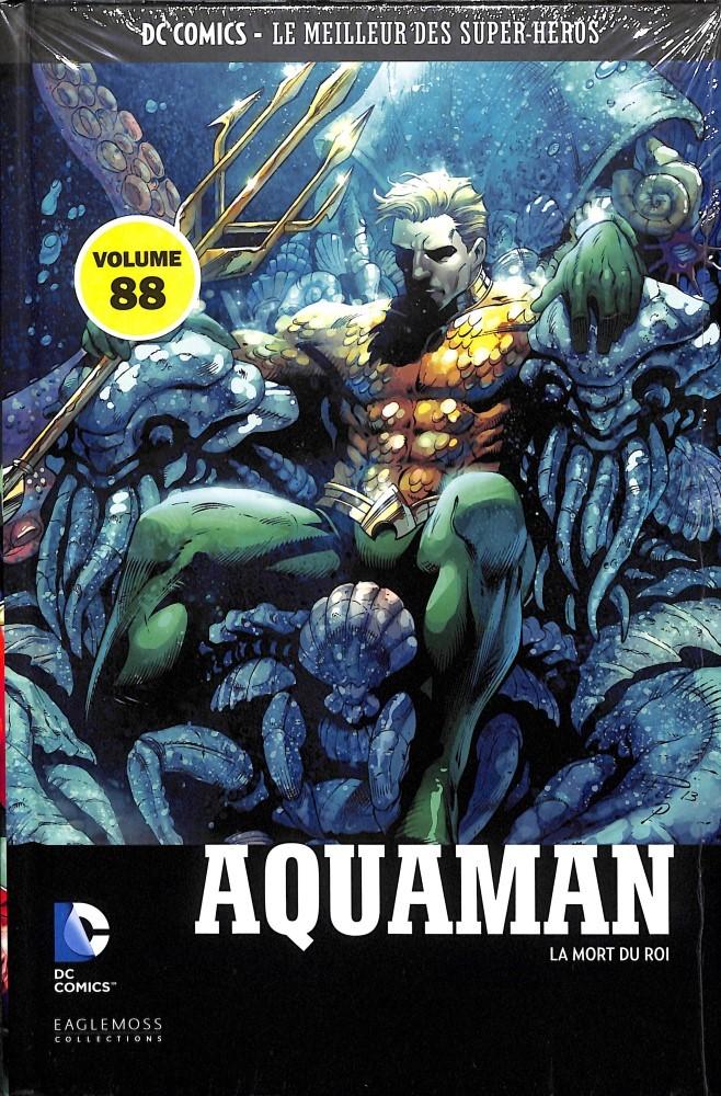 DC Comics - Le Meilleur des Super-Héros 88 - Aquaman : La Mort du Roi